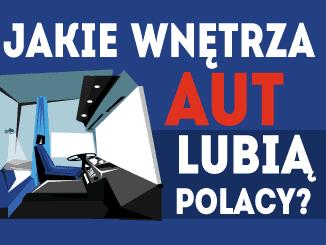 Jakie wnętrza aut lubią Polacy?