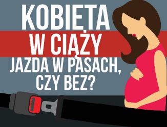 Czy kobiety w ciąży muszą zapinać pasy?