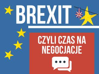 Brexit - czas na negocjacje