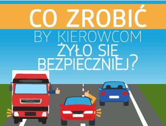 Co zrobić, aby kierowcom żyło się bezpieczniej?