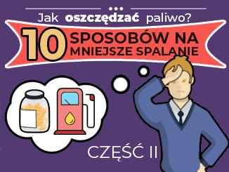 Jak oszczędzać paliwo cz.2