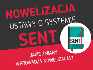 Nowelizacja ustawy o systemie SENT